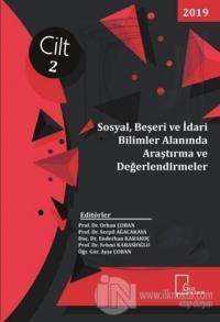 Sosyal Beşeri ve İdari Bilimler Alanında Araştırma ve Değerlendirmeler Cilt 2