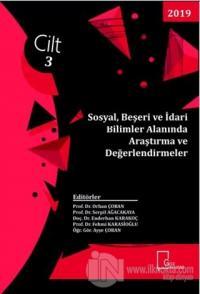 Sosyal Beşeri ve İdari Bilimler Alanında Araştırma ve Değerlendirmeler Cilt 3