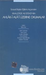 Sosyal Bilgiler Eğitimi Açısından Kınalızade Ali Efendi'nin Ahlak-i Ala'i Üzerine Okumalar