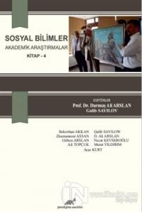 Sosyal Bilimler - Akademik Araştırmalar Kitap 4 Kolektif