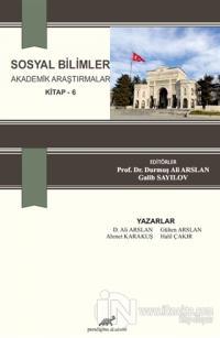 Sosyal Bilimler Akademik Araştırmalar (Kitap - 6)