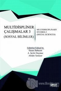 Sosyal Bilimler - Multidispliner Çalışmalar 3 - Social Sciences - Multidisciplinary Studies 3