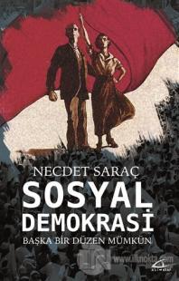 Sosyal Demokrasi - Başka Bir Düzen Mümkün