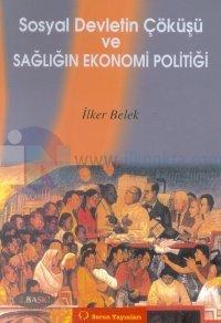 Sosyal Devletin Çöküşü ve Sağlığın Ekonomi Politiği