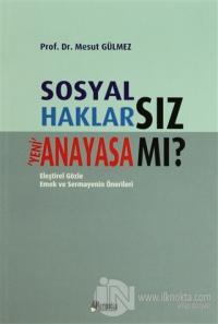 Sosyal Haklarsız Yeni Anayasa mı?