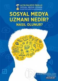 Sosyal Medya Uzmanı Nedir? Nasıl Olunur? Alaattin Çağıl