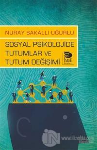 Sosyal Psikolojide Tutumlar ve Tutum Değişimi