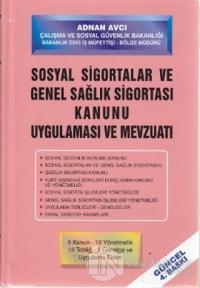 Sosyal Sigortalar Kanunu Uygulaması ve Mevzuatı (Ciltli)