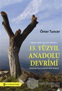 Sosyal Sınıflar, Kültürler ve 13. Yüzyıl Anadolu Devrimi