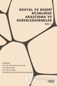 Sosyal ve Beşeri Bilimlerde Araştırma ve Değerlendirmeler - Cilt 1