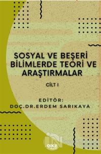 Sosyal ve Beşeri Bilimlerde Teori ve Araştırmalar Cilt 1