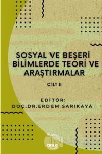 Sosyal ve Beşeri Bilimlerde Teori ve Araştırmalar Cilt 2