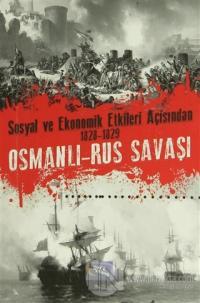 Sosyal ve Ekonomik Etkileri Açısından 1828-1829 Osmanlı-Rus Savaşı