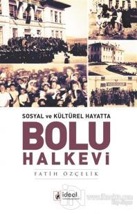 Sosyal ve Kültürel Hayatta - Bolu Halkevi Fatih Özçelik