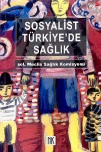 Sosyalist Türkiye'de SağlıkSol Meclis Sağlık KomisyonuSosyalizm ve Sağlık Sempozyumu Ankara 2002
