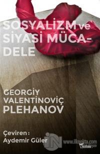 Sosyalizm ve Siyasi Mücadele %25 indirimli Georgiy Valentinoviç Plehan