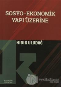 Sosyo-Ekonomik Yapı Üzerine