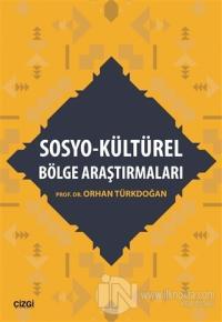 Sosyo - Kültürel Bölge Araştırmaları