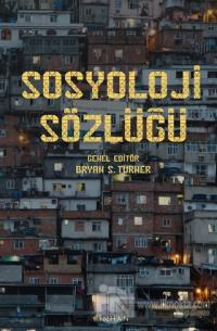 Sosyoloji Sözlüğü (Ciltli) Bryan S. Turner
