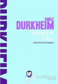 Sosyoloji ve Eylem Emile Durkheim