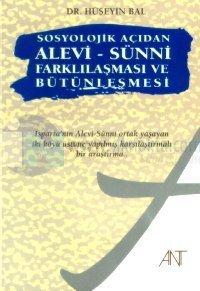 Sosyolojik Açıdan Alevi - Sünni Farklılaşması ve Bütünleşmesi Isparta'nın Alevi-Sünni Ortak Yaşayan İki Köyü Üstüne Yapılmış Karşılaştırmalı Bir Araştırma...