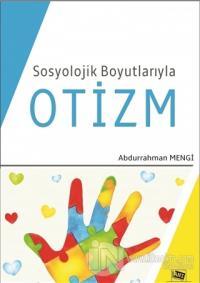 Sosyolojik Boyutlarıyla Otizm Abdurrahman Mengi