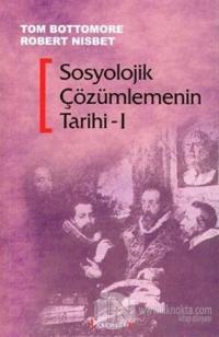 Sosyolojik Çözümlemenin Tarihi / 1- 2 Kitap