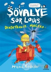 Şövalye Sör Louis - Dehşetengiz Macera