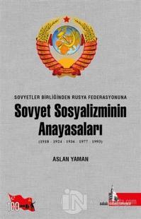 Sovyetler Birliğinden Rusya Federasyonuna - Sovyet Sosyalizminin Anayasaları