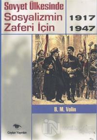 Sovyet Ülkesinde Sosyalizmin Zaferi İçin 1917-1947