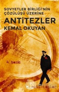 Sovyetler Birliği'nin Çözülüşü Üzerine Anti-Tezler %25 indirimli Kemal