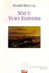 Söz'ü Yurt Edindim