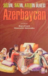 Sözün, Sazın, Ateşin Ülkesi Azerbaycan