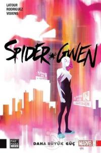 Spider Gwen - Daha Büyük Güç