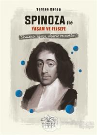 Spinoza ile Yaşam ve Felsefe (Ciltli) Serhan Kansu