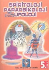 Parapsikoloji,Spiritoloji,Ufoloji Kitabı (cilt-5)