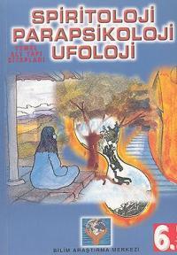 Parapsikoloji,Spiritoloji,Ufoloji Kitabı (cilt-6)