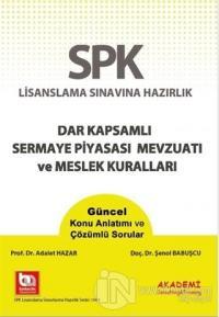 SPK Lisanslama Sınavına Hazırlık Dar Kapsamlı Sermaye Piyasası Mevzuatı ve Meslek Kuralları
