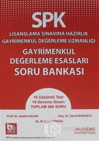 SPK Lisanslama Sınavına Hazırlık Gayrimenkul Değerleme Uzmanlığı Gayrimenkul Değerleme Esasları Soru Bankası