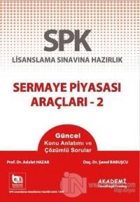 SPK Lisanslama Sınavına Hazırlık Sermaye Piyasası Araçları - 2