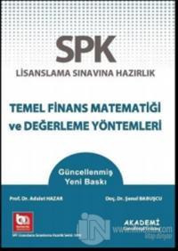 SPK Lisanslama Sınavına Hazırlık Temel Finans Matematiği ve Değerleme Yöntemleri