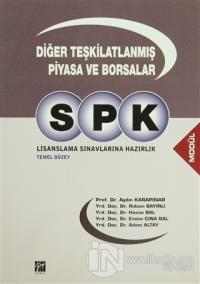 SPK Lisanslama Sınavlarına Hazırlık Diğer Teşkilatlanmış Piyasa ve Borsalar
