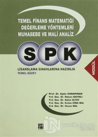 SPK Lisanslama Sınavlarına Hazırlık - Temel Finans Matematiği Değerleme Yöntemleri Muhasebe ve Mali Analiz