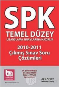 SPK Temel Düzey Lisanslama Sınavlarına Hazırlık 2010-2011 Çıkmış Sınav Soru Çözümleri