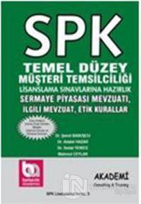 SPK Temel Düzey Müşteri Temsilciliği Lisanslama Sınavlarına Hazırlık Sermaye Piyasası Mevzuatı, İlgili Mevzuat ve Etik Kurallar