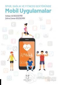 Spor, Sağlık ve Fitness Sektöründe Mobil Uygulamalar Volkan Ali Bozdem
