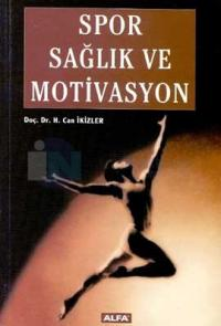 Spor Sağlık Ve Motivasyon