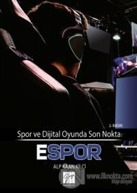 Spor ve Dijital Oyunda Son Nokta: E-Spor