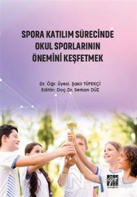 Spora Katılım Sürecinde Okul Sporlarının Önemini Keşfetmek