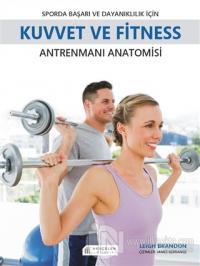 Sporda Başarı ve  Dayanıklılık için Kuvvet ve Fitness Antrenmanı Anatomisi